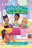 The Friendship Code #1 (Girls Who Code)
