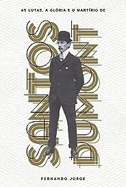 As lutas, a glória e o martírio de Santos Dumont