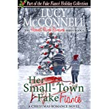 Her Small-Town Fake Fiance : The Fake Fiance Holiday Collection (The Harvest Ranch Romance Series Book 6)