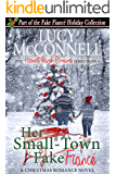 Her Small-Town Fake Fiance : The Fake Fiance Holiday Collection