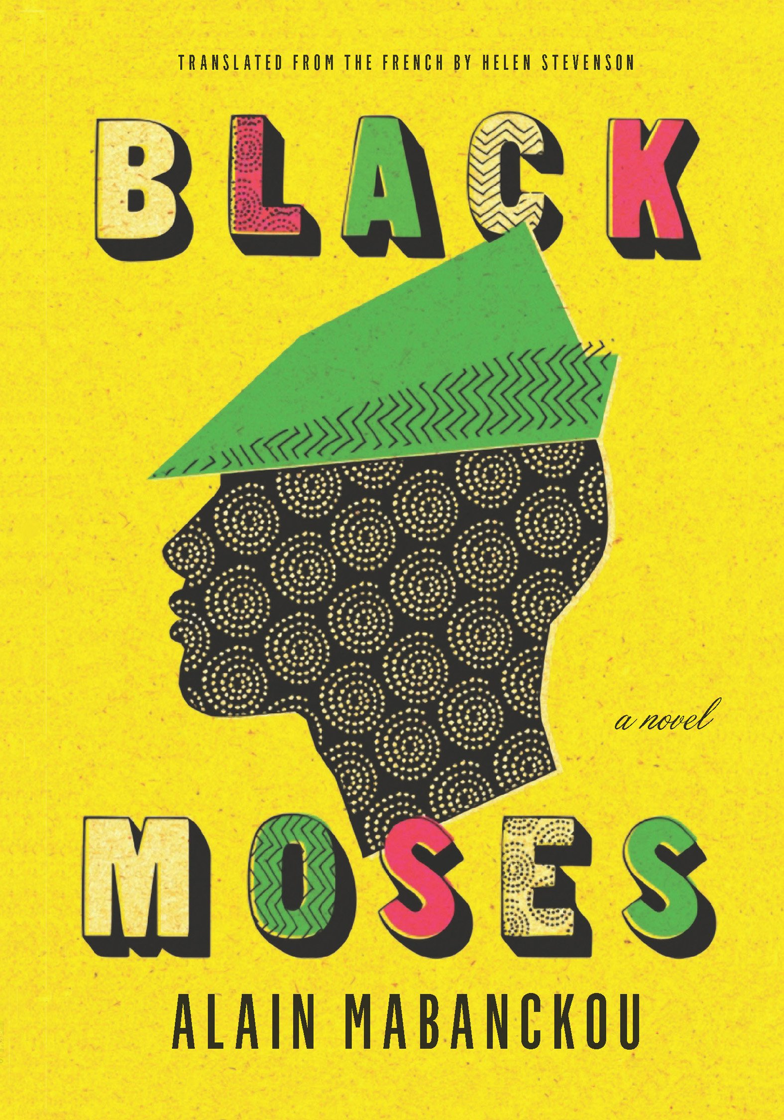 Black Moses: A Novel Hardcover – June 6, 2017 Alain Mabanckou Helen Stevenson The New Press 162097293X