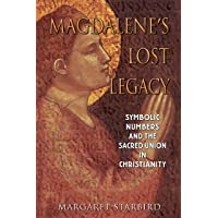 Magdalene's Lost Legacy: Symbolic Numbers and the Sacred Union in Christianity