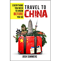 Travel to China: Everything You Need to Know Before You Go (English Edition)
