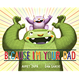 Because I'm Your Dad (Hyperion Picture Book (eBook))