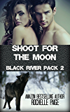 Shoot for the Moon: Black River Pack 2
