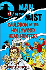 CAULDRON OF THE HOLLYWOOD HEAD HUNTERS (MAN OF THE MIST Book 3) Kindle Edition