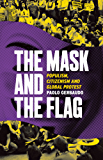 The Mask and the Flag: Populism, Citizenism, and Global Protest