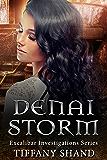 Denai Storm (urban fantasy mystery romance) (Excalibar Investigation Series Book 3)