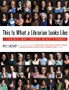 This Is What a Librarian Looks Like: A Celebration of Libraries, Communities, and Access to Information