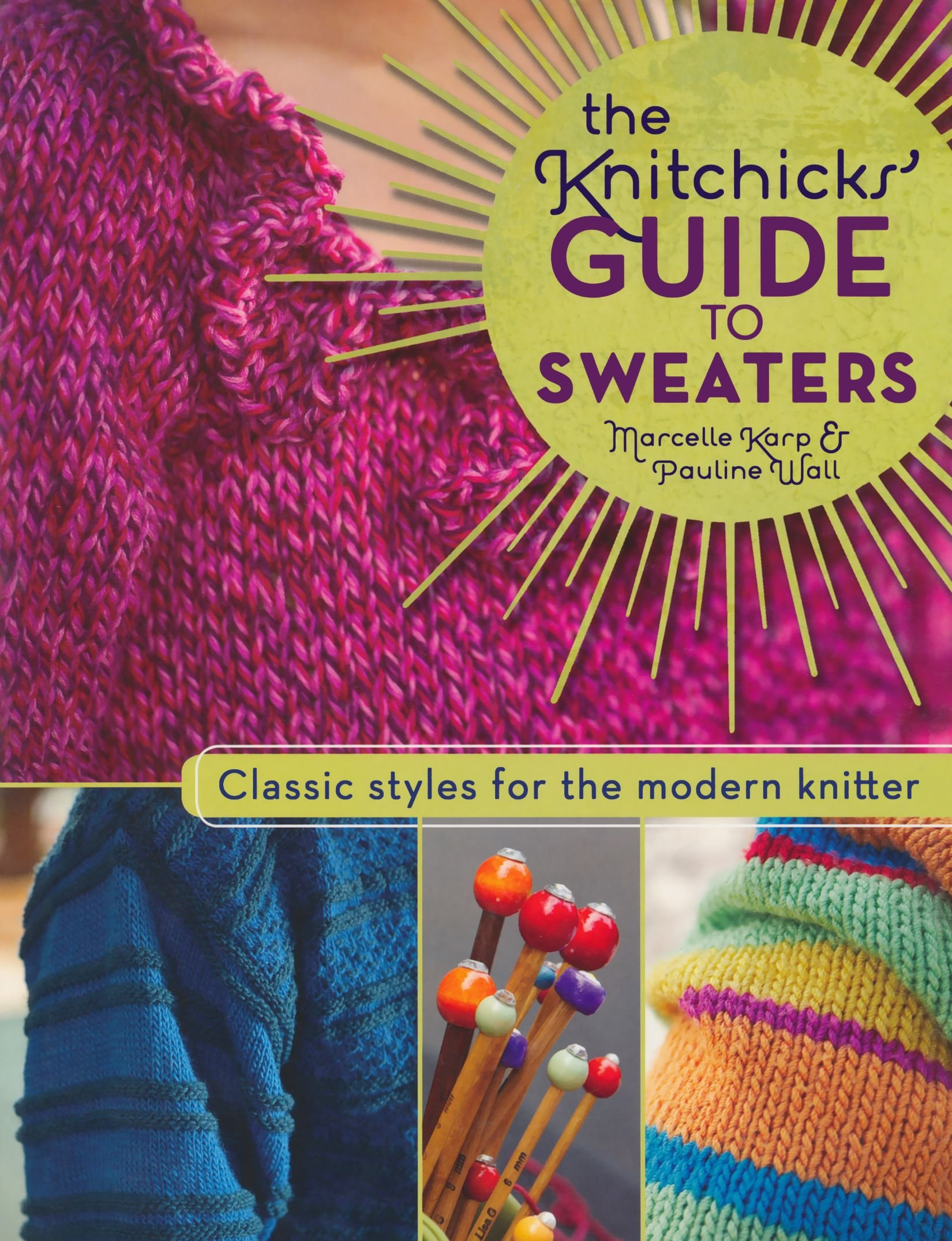 The Knitchick's Guide to Sweaters: Classic Styles for the Modern Knitter: Marcelle  Karp, Pauline Wall: 0035313644047: Amazon.com: Books