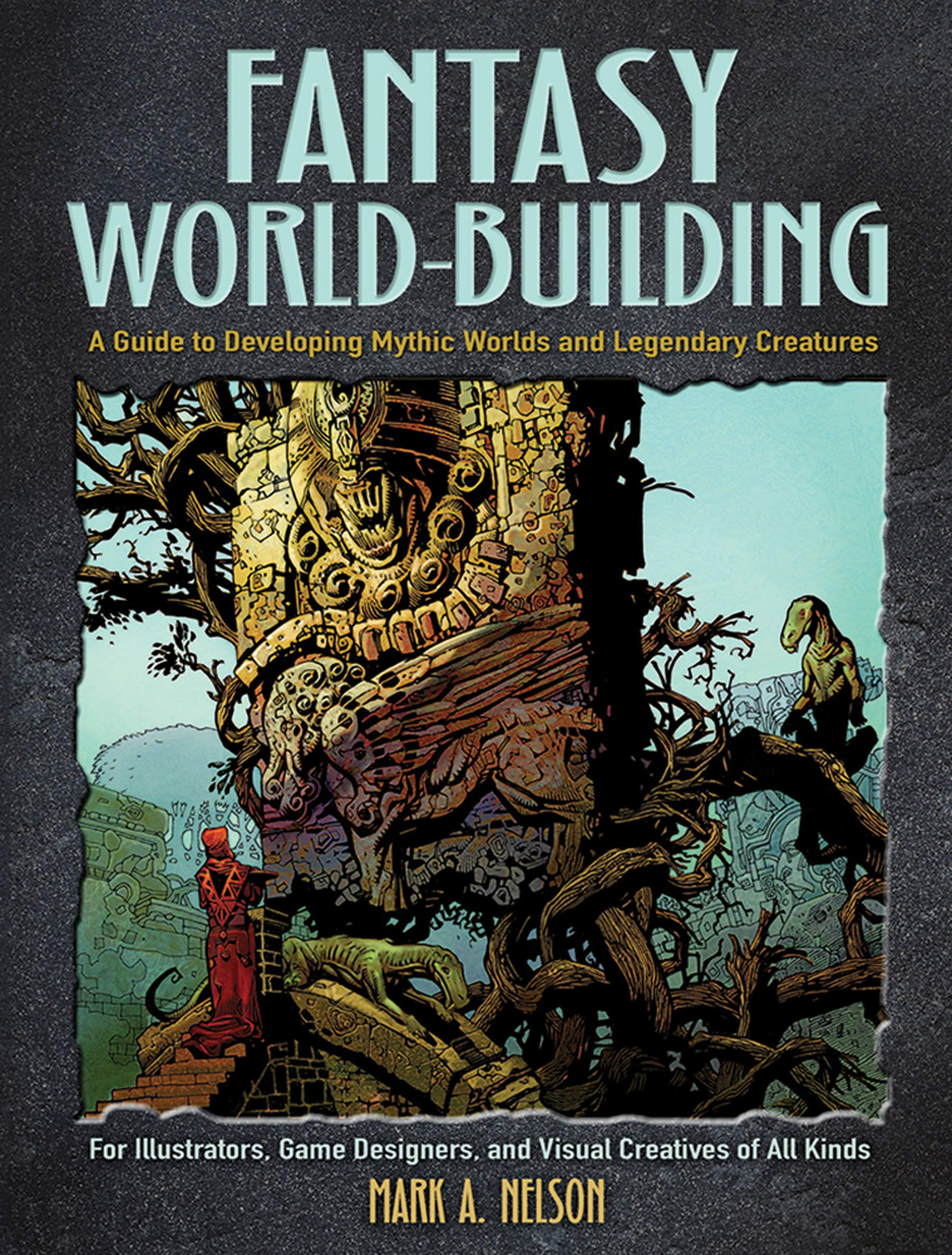 Fantasy World-Building: A Guide to Developing Mythic Worlds