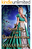 The Secret Life of the Elusive Governess: A Historical Regency Romance Novel