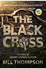 The Black Cross (Brian Sadler Archaeological Thrillers Book 6) Kindle Edition