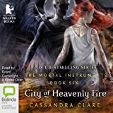 City of Heavenly Fire: Mortal Instruments, Book 6