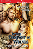 In the Company of Wolves [Redmere Wolves 2] (Siren Publishing LoveXtreme Forever)