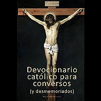 Devocionario católico para conversos (y desmemoriados)