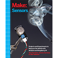 Make: Sensors: A Hands-On Primer for Monitoring the Real World with Arduino and Raspberry Pi