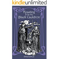 Feasting from the Black Cauldron: Teachings from a Witch's Clan (English Edition)