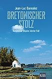 Bretonischer Stolz: Kommissar Dupins vierter Fall (Kommissar Dupin ermittelt) (German Edition)