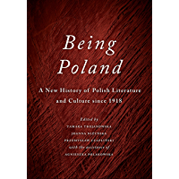 Being Poland: A New History of Polish Literature and Culture since 1918