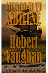Long Road To Abilene: The Western Adventures of Cade McCall Kindle Edition