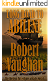 Long Road To Abilene: The Western Adventures of Cade McCall (English Edition)