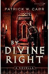 By Divine Right (The Darkwater Saga): A Novella Kindle Edition