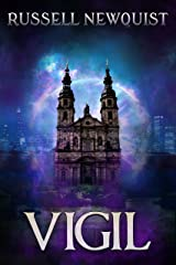 Vigil: A Catholic Action Horror Novella (Sword of the Archangel: The Prodigal Son Book 2) Kindle Edition
