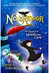 Nevermoor: The Trials of Morrigan Crow Book 1 Kindle Edition