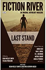 Fiction River: Last Stand (Fiction River: An Original Anthology Magazine Book 20) Kindle Edition