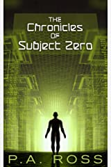 The Chronicles of Subject Zero: (Science fiction paranormal mashup Books #1-4) (Wrong Place, Wrong Time #1 to #4) Kindle Edition