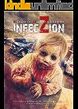 InfecZióN: Crónicas de una infección. ¡NUEVA EDICIÓN, CORREGIDA Y AUMENTADA!