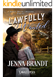 Lawfully Wanted: Inspirational Christian Historical (A Bounty Hunter Lawkeeper Romance)