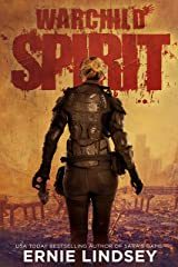 Warchild: Spirit: A Post-Apocalyptic Adventure (The Warchild Series Book 3) Kindle Edition