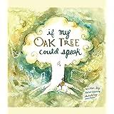 If My Oak Tree Could Speak