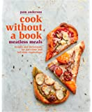 Cook without a Book: Meatless Meals: Recipes and Techniques for Part-Time and Full-Time Vegetarians