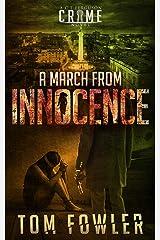 A March from Innocence: A C.T. Ferguson Crime Novel (The C.T. Ferguson Mystery Novels Book 6) Kindle Edition