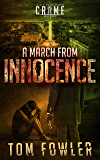 A March from Innocence: A C.T. Ferguson Crime Novel (The C.T. Ferguson Mystery Novels Book 6)