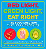 Red Light, Green Light, Eat Right: The Food Solution That Lets Kids Be Kids