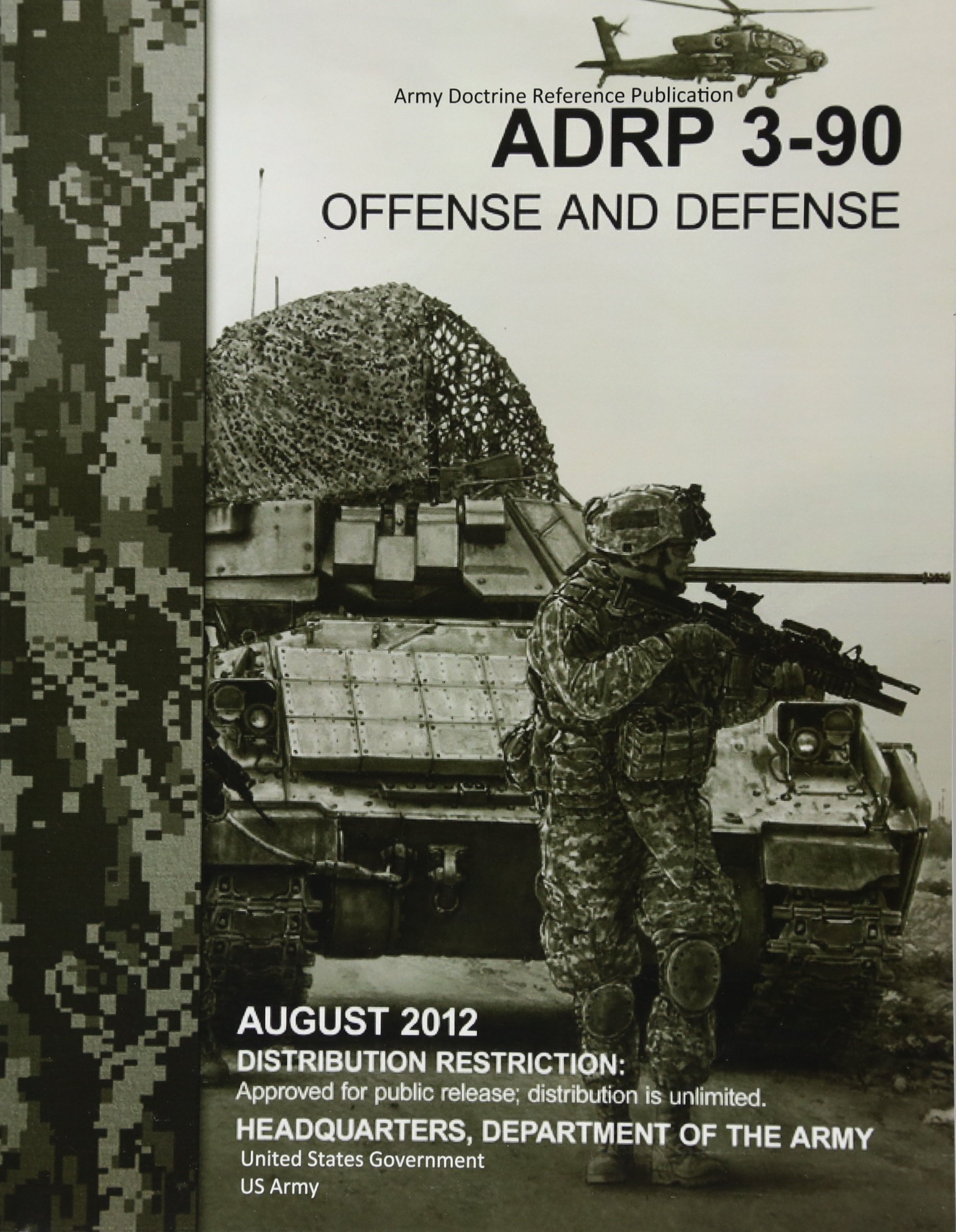 Army Doctrine Publication ADP 3-90      Offense and Defense      August 2012