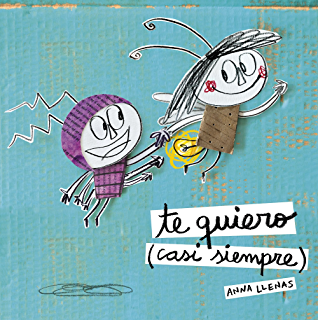 Te quiero (casi siempre) (Spanish Edition)