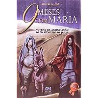 9 Meses com Maria. Novena da Anunciação ao Nascimento de Jesus