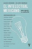 El intelectual mexicano: una especie en extinción