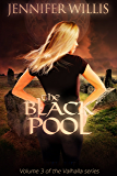 The Black Pool (Valhalla Book 3)