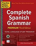 Practice Makes Perfect: Complete Spanish Grammar, Premium Third Edition