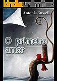 O primeiro amor (Portuguese Edition)