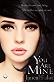 You Are Mine (Mine #1) (English Edition)