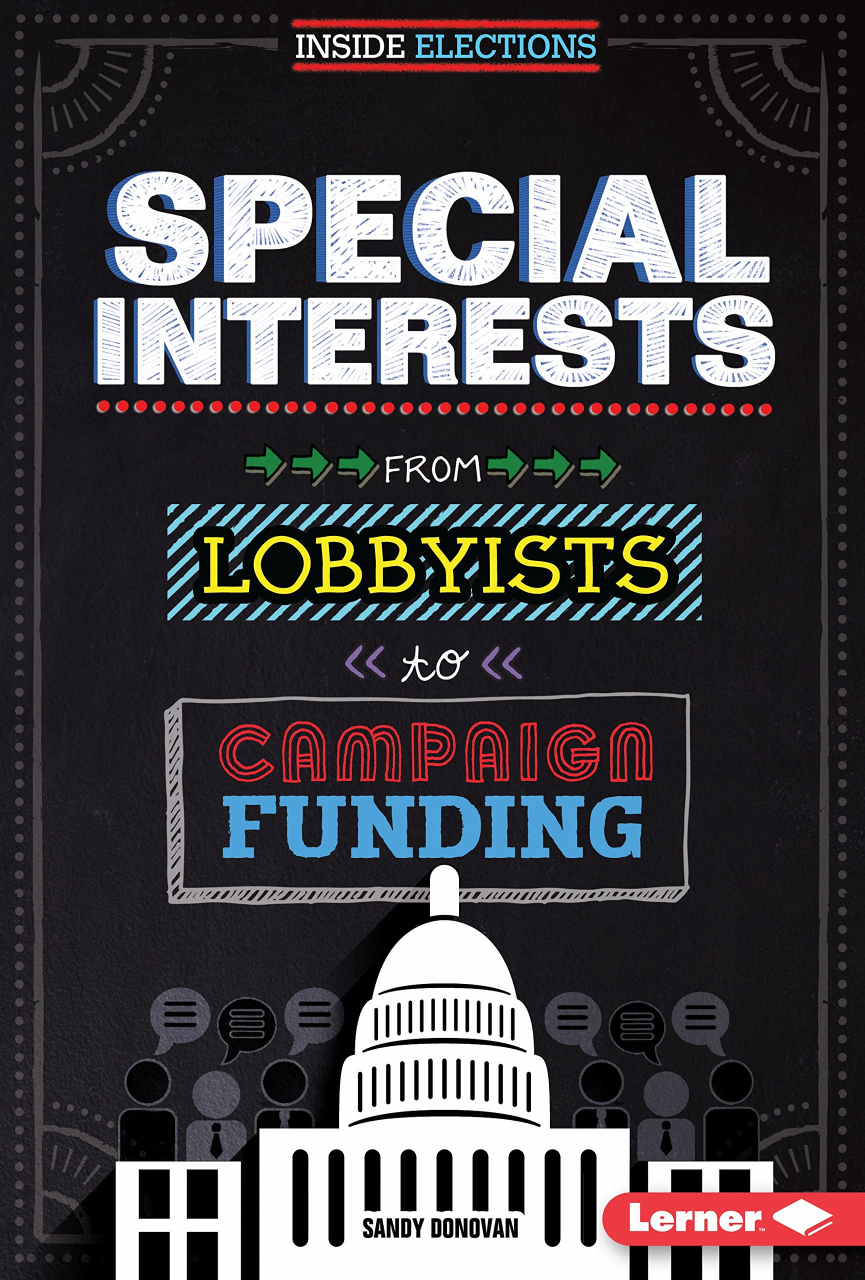 Special Interests: From Lobbyists to Campaign Funding (Inside Elections) pdf