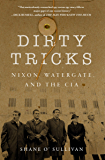 Dirty Tricks: Nixon, Watergate, and the CIA