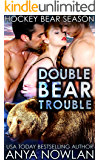 Double Bear Trouble (Hockey Bear Season Book 1)